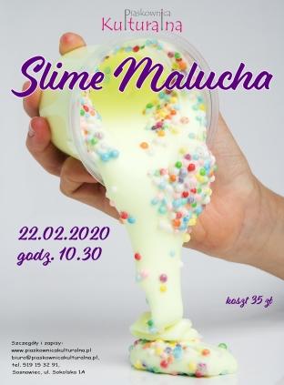 Slime Malucha, 22.02.2020